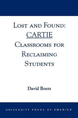 Lost and Found: Cartie Classrooms for Reclaiming Students (Paperback)