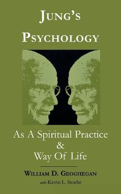 Jung's Psychology as a Spiritual Practice and Way of Life: A Dialogue (Paperback)
