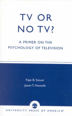 TV or No TV?: A Primer on the Psychology of Television (Paperback)
