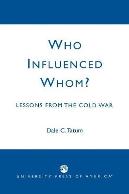 Who Influenced Whom?: Lessons from the Cold War (Paperback)
