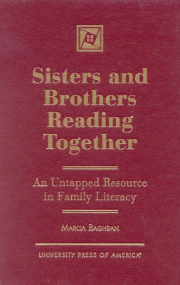 Sisters and Brothers Reading Together: An Untapped Resource in Family Literacy (Hardback)
