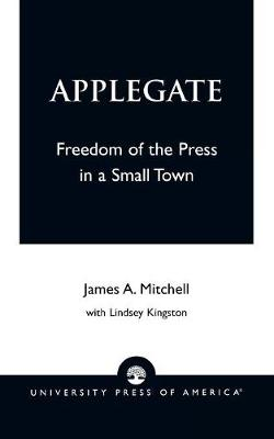 Applegate: Freedom of the Press in a Small Town (Paperback)
