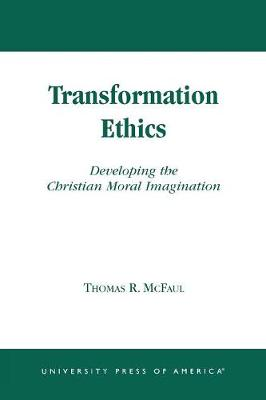 Transformation Ethics: Developing the Christian Moral Imagination (Paperback)