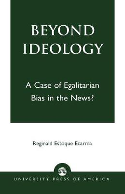 Beyond Ideology: A Case of Egalitarian Bias in the News? (Paperback)
