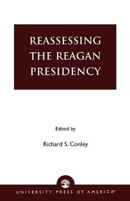 Reassessing the Reagan Presidency (Paperback)