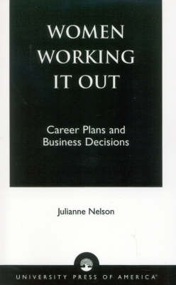 Women Working it out: Career Plans and Business Decisions (Paperback)
