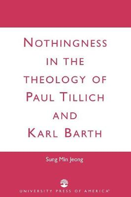 Nothingness in the Theology of Paul Tillich and Karl Barth (Paperback)