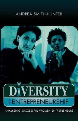 Diversity and Entrepreneurship: Analyzing Successful Women Entrepreneurs (Paperback)