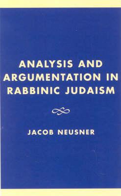 Analysis and Argumentation in Rabbinic Judaism - Studies in Judaism (Hardback)