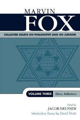Collected Essays on Philosophy and on Judaism: Ethics, Reflections - Studies in Judaism Volume Three (Paperback)