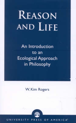 Reason and Life: An Introduction to an Ecological Approach in Philosophy (Paperback)