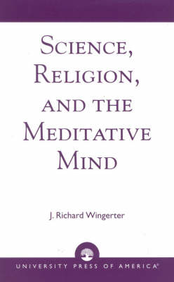 Science, Religion and the Meditative Mind (Paperback)