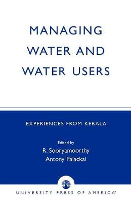 Managing Water and Water Users: Experiences from Kerala (Paperback)