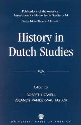History in Dutch Studies (Paperback)