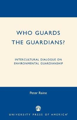 Who Guards the Guardians?: Intercultural Dialogue on Environmental Guardianship (Paperback)