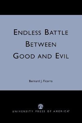 Endless Battle Between Good and Evil (Paperback)