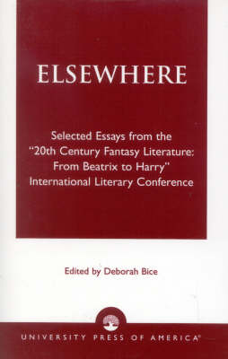 Elsewhere: Selected Essays from the '20th Century Fantasy Literature: From Beatrix to Harry' International Literary Conference (Paperback)