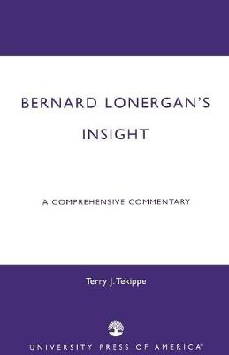 Bernard Lonergan's Insight: A Comprehensive Commentary (Paperback)