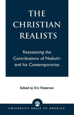 The Christian Realists: Reassessing the Contributions of Niebuhr and His Contemporaries (Paperback)
