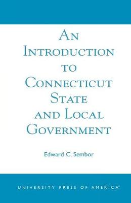 An Introduction to Connecticut State and Local Government (Paperback)