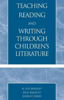 Teaching Reading and Writing Through Children's Literature (Paperback)