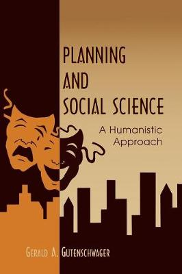 Planning and Social Science: A Humanistic Approach (Paperback)