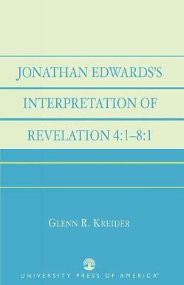 Jonathan Edwards' Interpretation of Revelation 4:1-8:1 (Paperback)