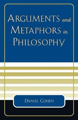Arguments and Metaphors in Philosophy (Paperback)