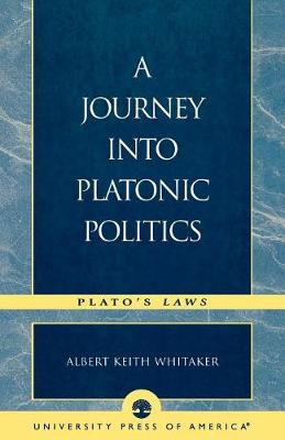 A Journey Into Platonic Politics: Plato's Laws (Paperback)