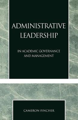 Administrative Leadership: In Academic Governance and Management (Paperback)