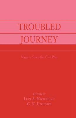 Troubled Journey: Nigeria Since the Civil War (Paperback)