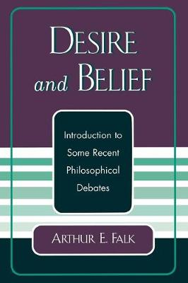 Desire and Belief: Introduction to Some Recent Philosophical Debates (Paperback)