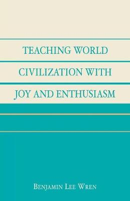 Teaching World Civilization With Joy and Enthusiasm (Paperback)