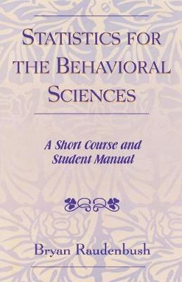 Statistics for the Behavioral Sciences: A Short Course and Student Manual (Paperback)