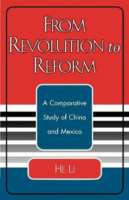 From Revolution to Reform: A Comparative Study of China and Mexico (Paperback)