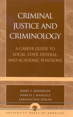 Criminal Justice and Criminology: A Career Guide to Local, State, Federal, and Academic Positions (Paperback)