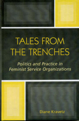 Tales from the Trenches: Politics and Practice in Feminist Service Organizations (Hardback)