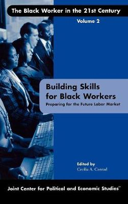 Building Skills for Black Workers: Preparing for the Future Labor Market - Joint Center for Political and Economic Studies (Hardback)