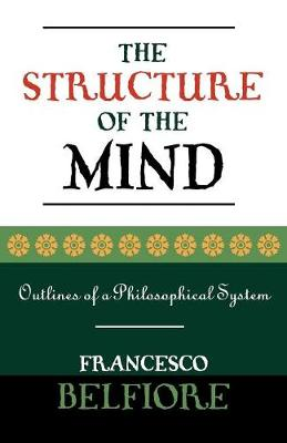 The Structure of the Mind: Outlines of a Philosophical System (Paperback)