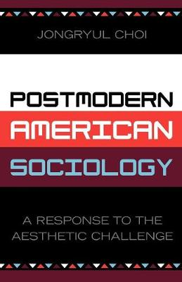 Postmodern American Sociology: A Response to the Aesthetic Challenge (Paperback)