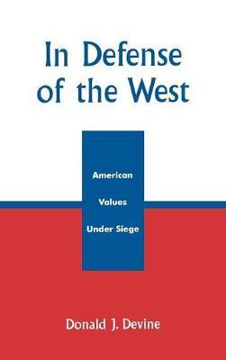 In Defense of the West: American Values Under Siege (Hardback)