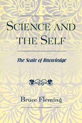 Science and the Self: The Scale of Knowledge (Paperback)