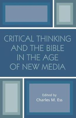 Critical Thinking and the Bible in the Age of New Media (Paperback)