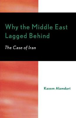 Why the Middle East Lagged Behind: The Case of Iran (Paperback)