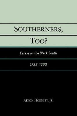 Southerners, Too?: Essays on the Black South, 1733-1990 (Paperback)