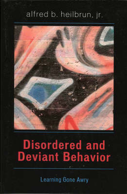 Disordered and Deviant Behavior: Learning Gone Awry (Paperback)