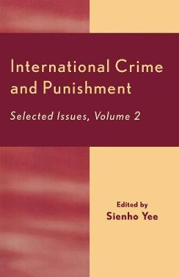 International Crime and Punishment: Selected Issues - University of Colorado Law School, International Law Program v.2 (Paperback)