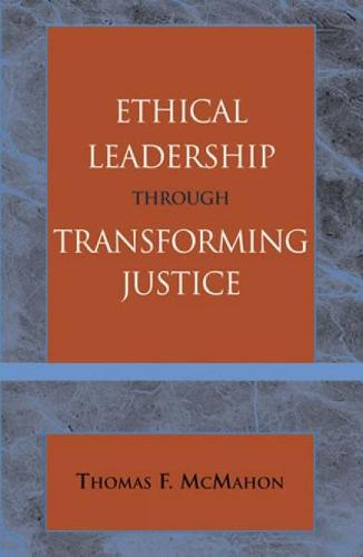 Ethical Leadership through Transforming Justice (Hardback)