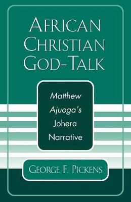 African Christian God-Talk: Matthew Ajuoga's Johera Narrative - American Society of Missiology Dissertation Series (Paperback)