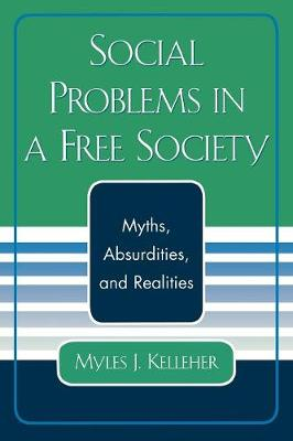 Social Problems in a Free Society: Myths, Absurdities, and Realities (Paperback)